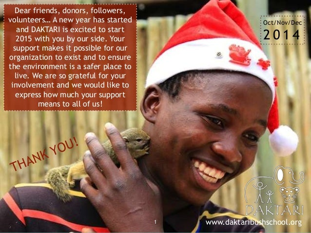 1 Dear friends, donors, followers, volunteers… A new year has started and DAKTARI is excited to start 2015 with you by our...