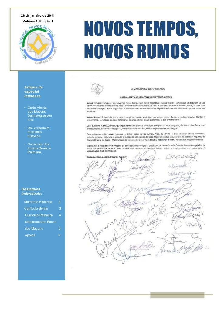 28 de janeiro de 2011Volume 1, Edição 1                            NOVOS TEMPOS,                            NOVOS RUMOS Ar...