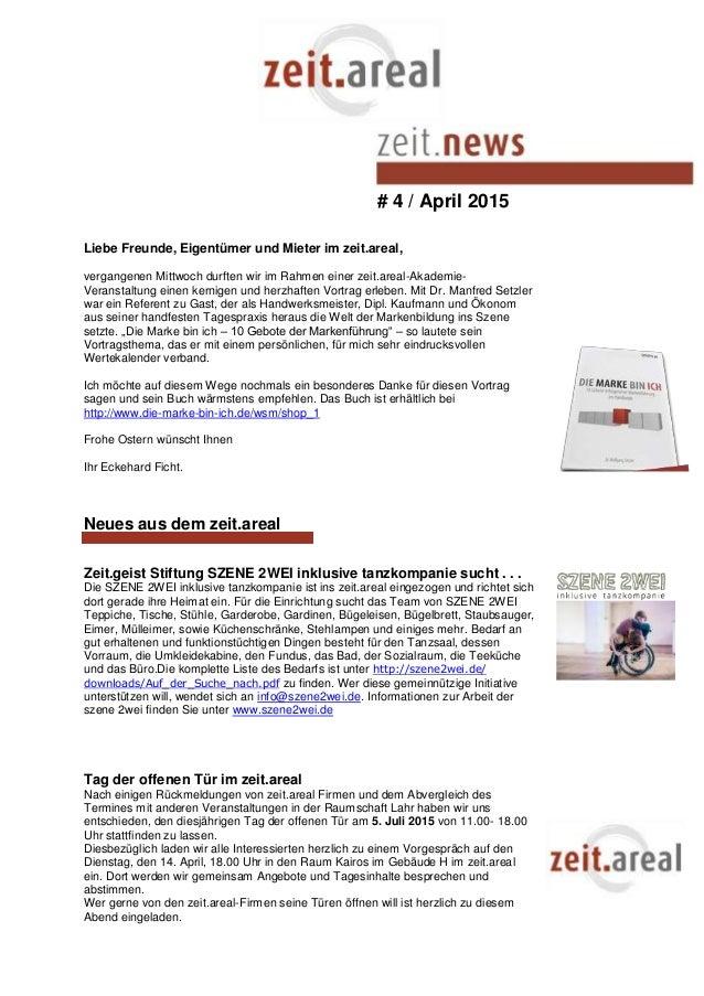 # 4 / April 2015 Liebe Freunde, Eigentümer und Mieter im zeit.areal, vergangenen Mittwoch durften wir im Rahmen einer zeit...