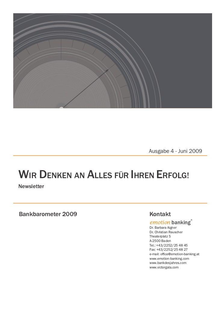 Ausgabe 4 - Juni 2009WIR DenKen An ALLeS FÜR IHRen eRFOLg!newsletterBankbarometer 2009          Kontakt                   ...
