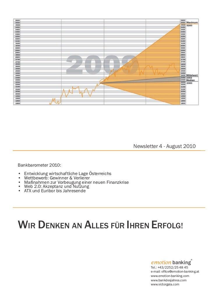 Newsletter 4 - August 2010Bankbarometer 2010:•   Entwicklung wirtschaftliche Lage Österreichs•   Wettbewerb: Gewinner & ...