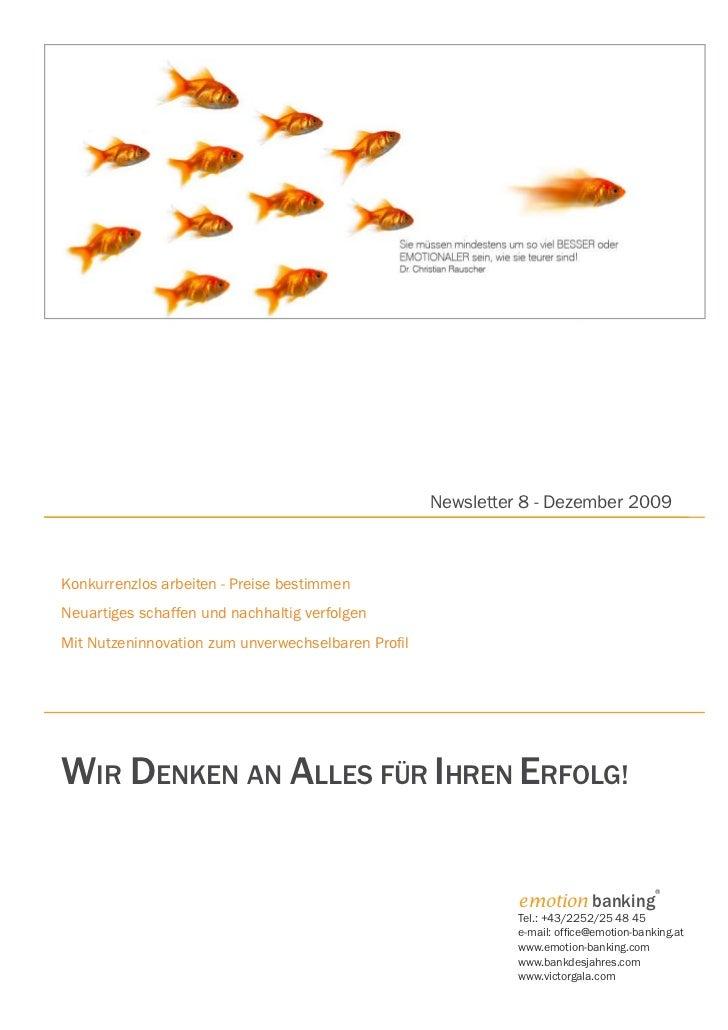 Newsletter 8 - Dezember 2009Konkurrenzlos arbeiten - Preise bestimmenNeuartiges schaffen und nachhaltig verfolgenMit Nutze...
