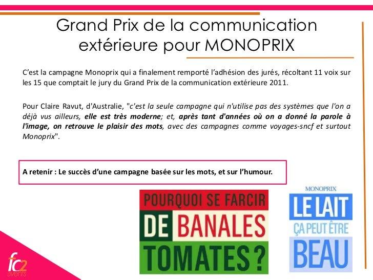 Grand Prix de la communication           extérieure pour MONOPRIXC'est la campagne Monoprix qui a finalement remporté l'ad...