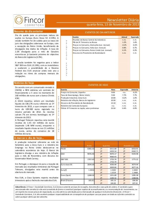 Newsletter Diária quarta-feira, 13 de Novembro de 2013 Resumo do dia anterior  EVENTOS DO DIA ANTERIOR  Dia de queda para ...