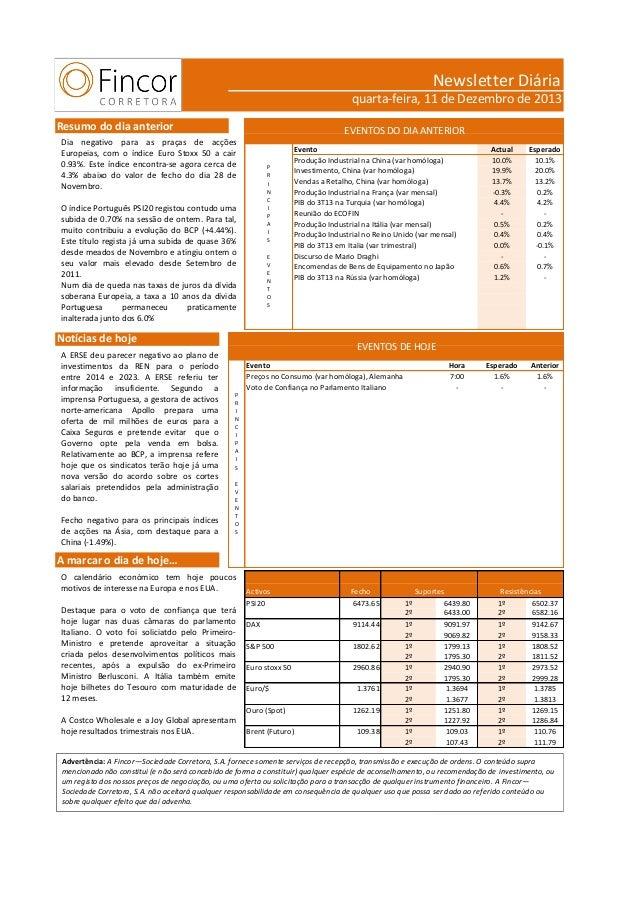 Newsletter Diária quarta-feira, 11 de Dezembro de 2013 Resumo do dia anterior  EVENTOS DO DIA ANTERIOR  Dia negativo para ...