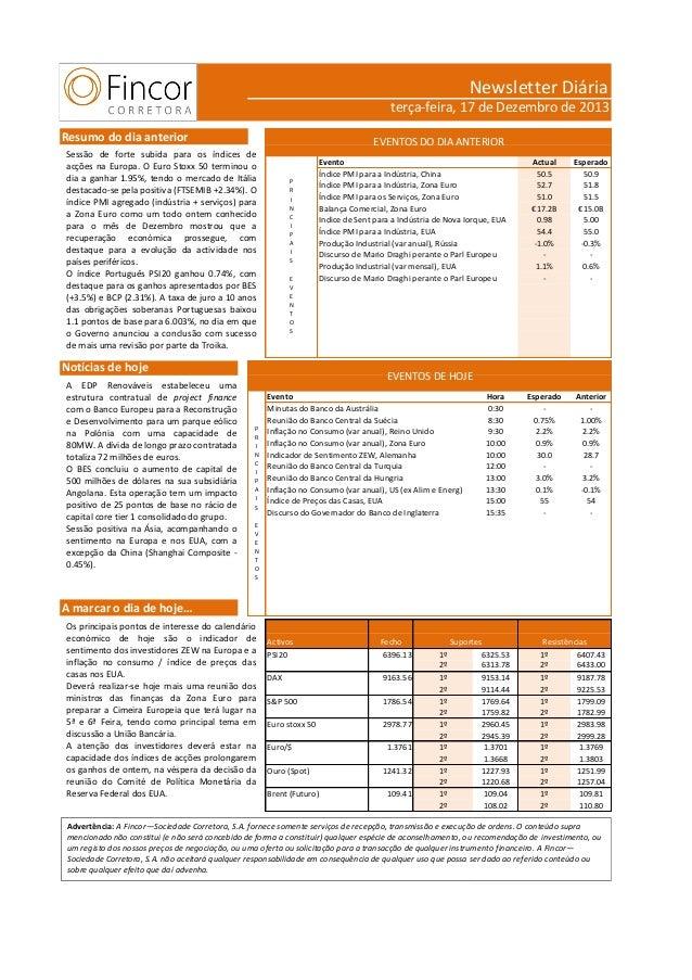 Newsletter Diária terça-feira, 17 de Dezembro de 2013 Resumo do dia anterior  EVENTOS DO DIA ANTERIOR  Sessão de forte sub...