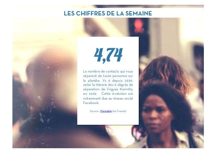 LES CHIFFRES DE LA SEMAINE            4,74     Le nombre de contacts qui vous     séparent de toute personne sur     la pl...
