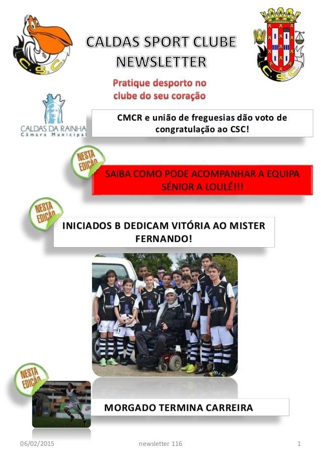 06/02/2015 1newsletter 116 INICIADOS B DEDICAM VITÓRIA AO MISTER FERNANDO! CMCR e união de freguesias dão voto de congratu...