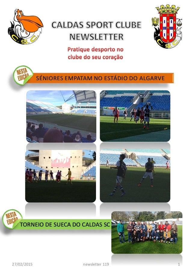 27/02/2015 1newsletter 119 TORNEIO DE SUECA DO CALDAS SC SÉNIORES EMPATAM NO ESTÁDIO DO ALGARVE