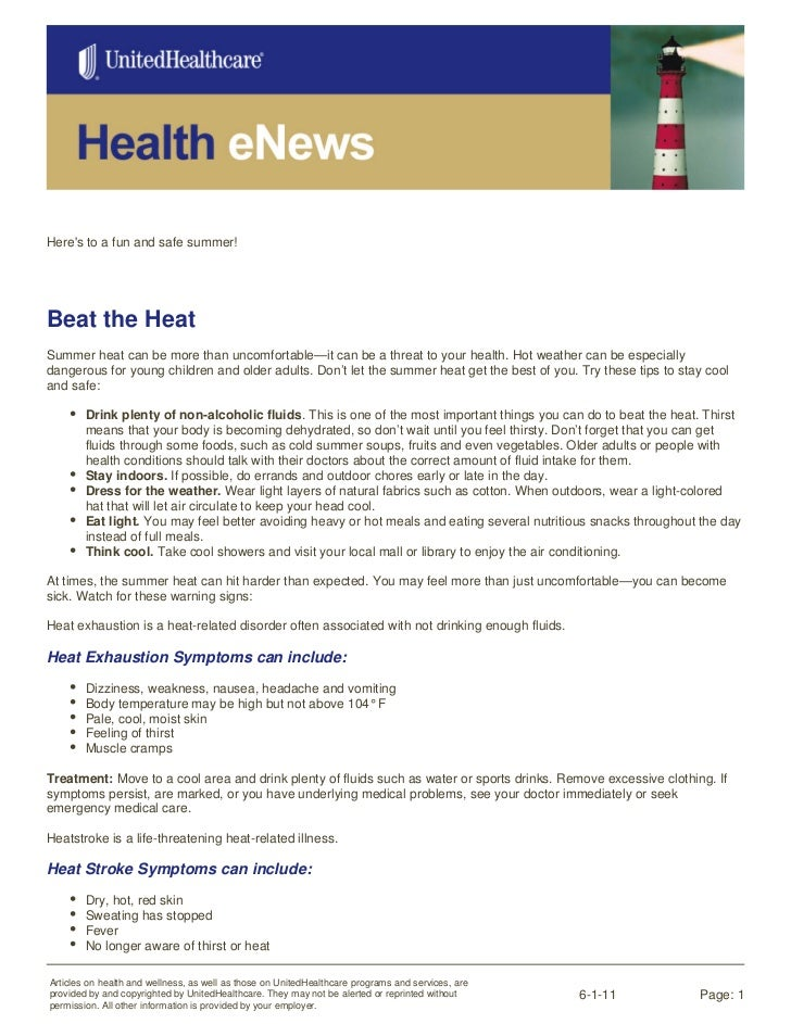 Heres to a fun and safe summer!Beat the HeatSummer heat can be more than uncomfortable—it can be a threat to your health. ...