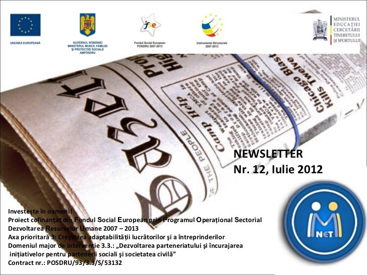 NEWSLETTER                                                                        Nr. 12, Iulie 2012Investește în oameni!P...