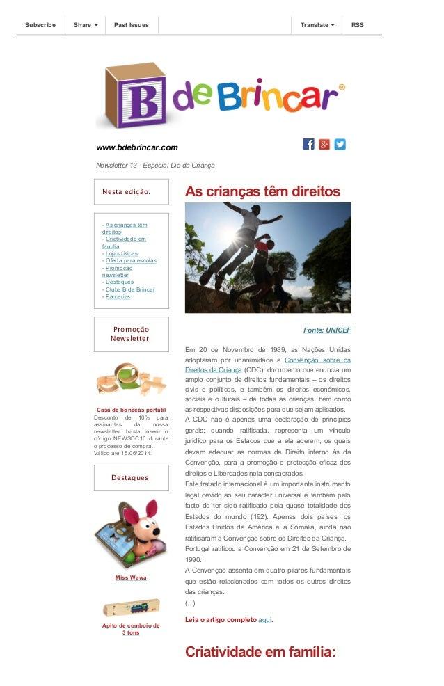 Subscribe Share Past Issues Translate RSS  www.bdebrincar.com  Newsletter 13 - Especial Dia da Criança  Nesta edição:  - A...