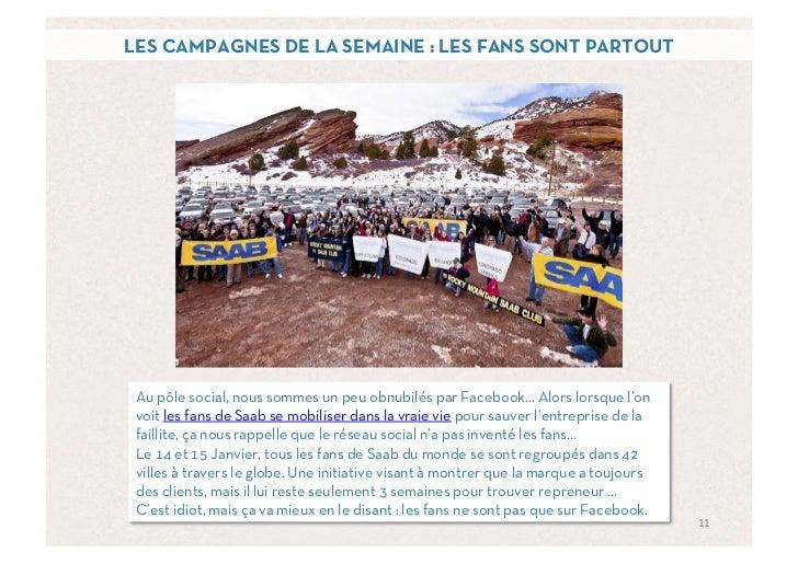 LES CAMPAGNES DE LA SEMAINE : LES FANS SONT PARTOUT Au pôle social, nous sommes un peu obnubilés par Facebook… Alors lorsq...