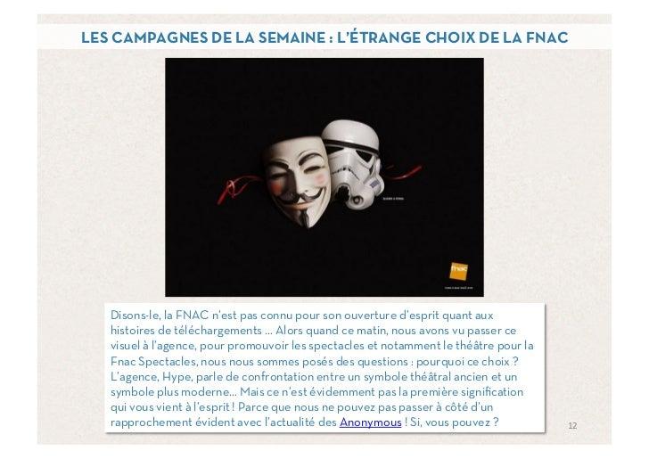 LES CAMPAGNES DE LA SEMAINE : L'ÉTRANGE CHOIX DE LA FNAC   Disons-le, la FNAC n'est pas connu pour son ouverture d'esprit ...