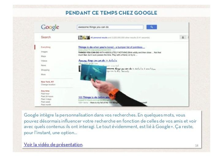 PENDANT CE TEMPS CHEZ GOOGLEGoogle intègre la personnalisation dans vos recherches. En quelques mots, vouspouvez désormais...
