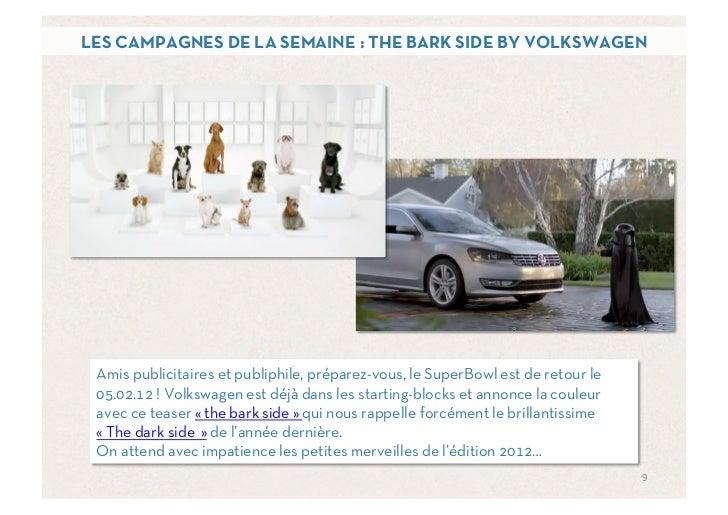 LES CAMPAGNES DE LA SEMAINE : THE BARK SIDE BY VOLKSWAGEN Amis publicitaires et publiphile, préparez-vous, le SuperBowl es...