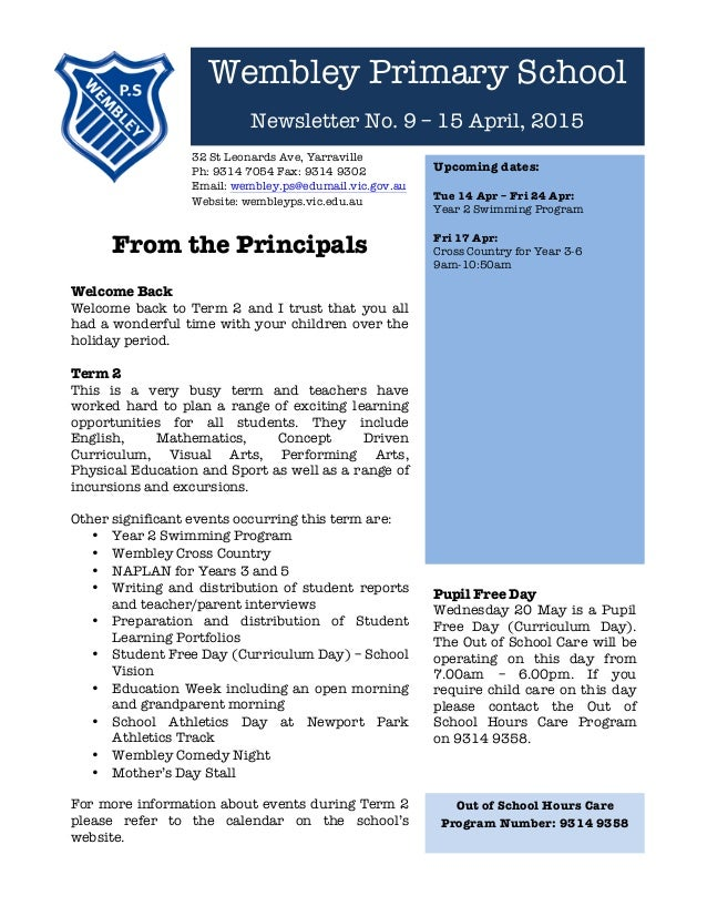 Wembley Primary School Newsletter No. 9 – 15 April, 2015 32 St Leonards Ave, Yarraville Ph: 9314 7054 Fax: 9314 9302 Ema...