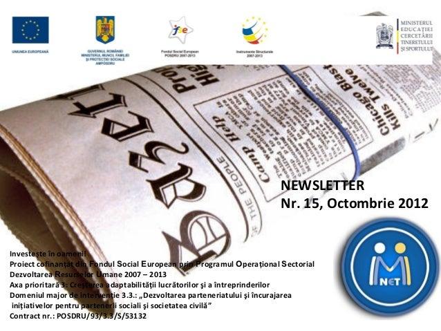 NEWSLETTER                                                                        Nr. 15, Octombrie 2012Investește în oame...
