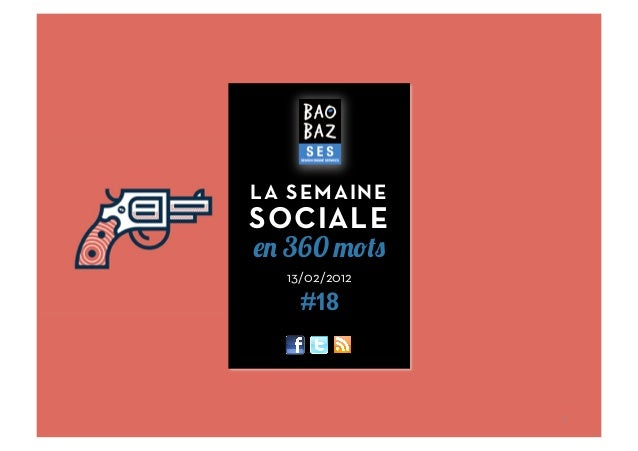 13/02/2012 #18 LA SEMAINE SOCIALE en 360 mots 1