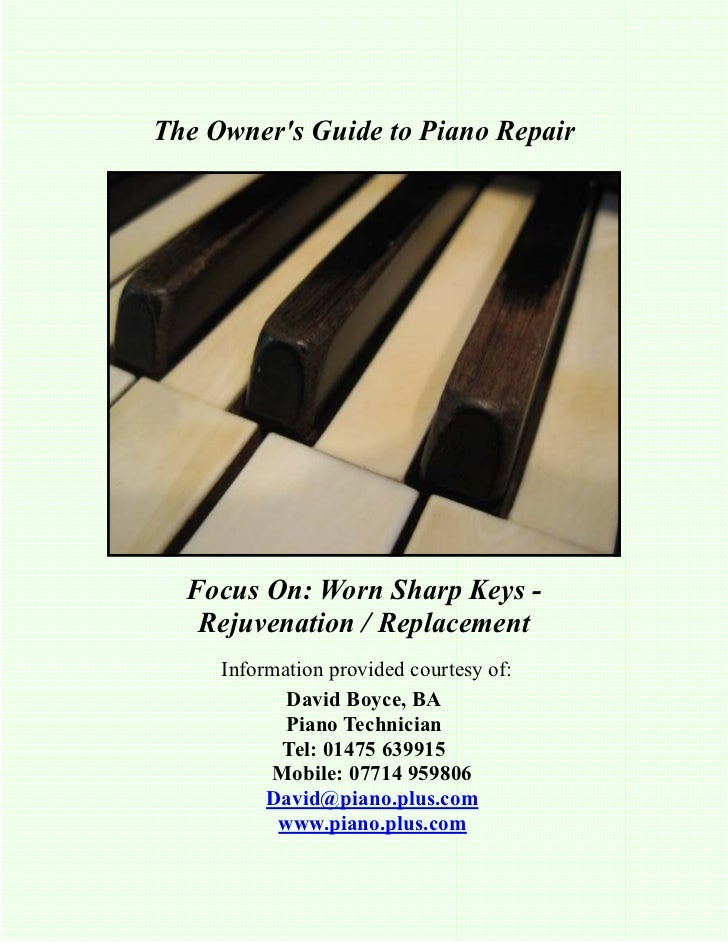 The Owners Guide to Piano Repair  Focus On: Worn Sharp Keys -   Rejuvenation / Replacement     Information provided courte...