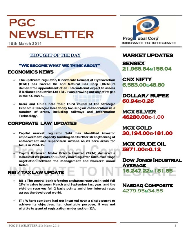 """PGC NEWSLETTER18th March 2014 1 PGC NEWSLETTER 18th March 2014 THOUGHT OF THE DAY """"We become what we think about"""" ECONOMIC..."""