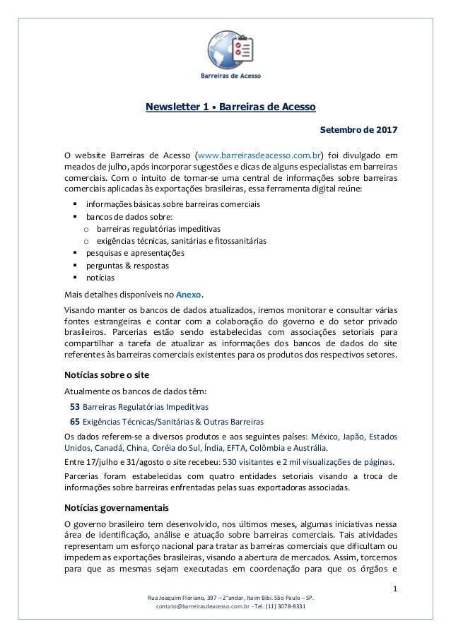 1 Rua Joaquim Floriano, 397 – 2°andar, Itaim Bibi. São Paulo – SP. contato@barreirasdeacesso.com.br - Tel. (11) 3078-8331 ...