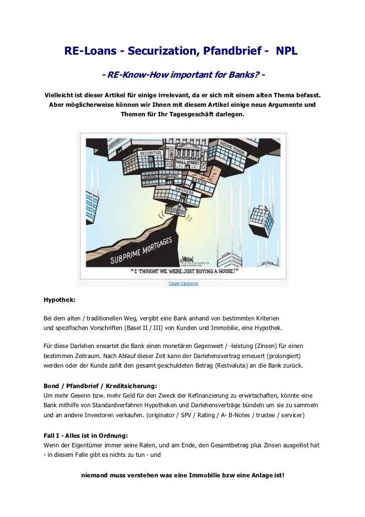 RE-Loans - Securization, Pfandbrief - NPL                      - RE-Know-How important for Banks? -Vielleicht ist dieser A...