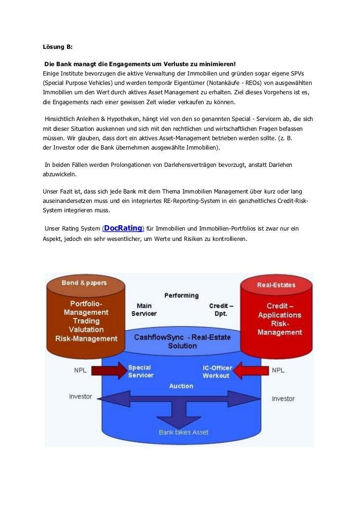 Lösung B:Die Bank managt die Engagements um Verluste zu minimieren!Einige Institute bevorzugen die aktive Verwaltung der I...