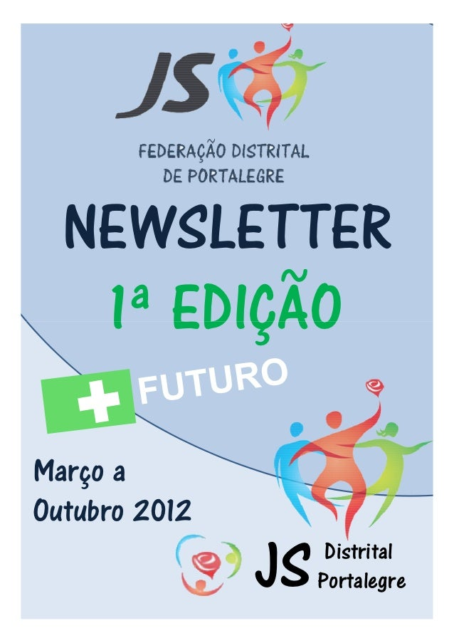 NEWSLETTER   1ª EDIÇÃOMarço aOutubro 2012               JS    Distrital                    Portalegre