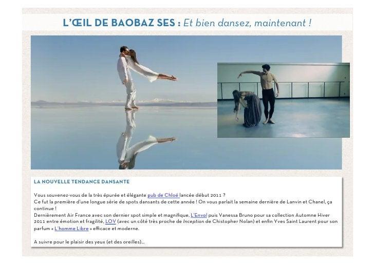 L'ŒIL DE BAOBAZ SES : Et bien dansez, maintenant !LA NOUVELLE TENDANCE DANSANTEVous souvenez-vous de la très épurée et élé...
