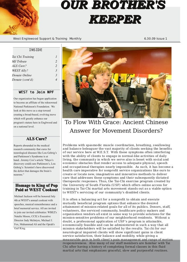 O U R BR O TH ER 'S K E E PE R West Englewood Support & Training Monthly  6.30.09 Issue 1  INSIDE Tai Chi Training MJ Trib...