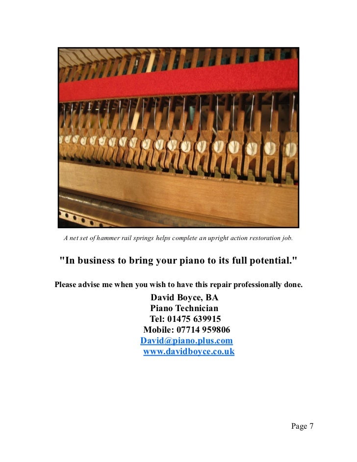 """A net set of hammer rail springs helps complete an upright action restoration job. """"In business to bring your piano to its..."""