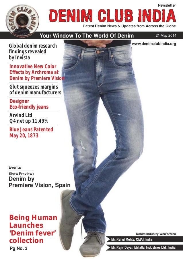 Latest Denim News & Updates from Across the Globe Your Window To The World Of Denim Newsletter 21 May 2014 www.denimclubin...