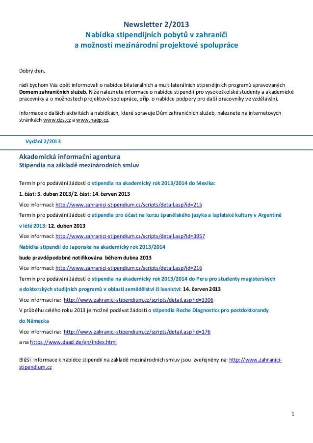 Newsletter 2/2013                          Nabídka stipendijních pobytů v zahraničí                       a možností mezin...