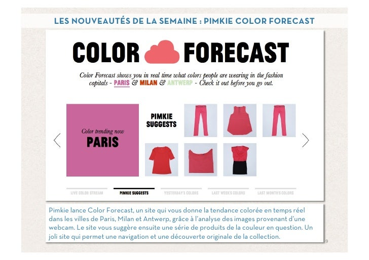 LES NOUVEAUTÉS DE LA SEMAINE : PIMKIE COLOR FORECASTPimkie lance Color Forecast, un site qui vous donne la tendance coloré...