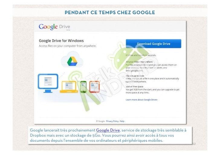 PENDANT CE TEMPS CHEZ GOOGLEGoogle lancerait très prochainement Google Drive, service de stockage très semblable àDropbox ...