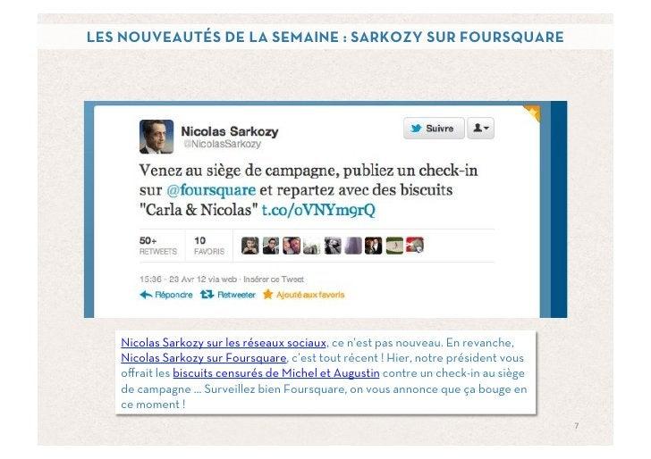 LES NOUVEAUTÉS DE LA SEMAINE : SARKOZY SUR FOURSQUARE   Nicolas Sarkozy sur les réseaux sociaux, ce n'est pas nouveau. En ...