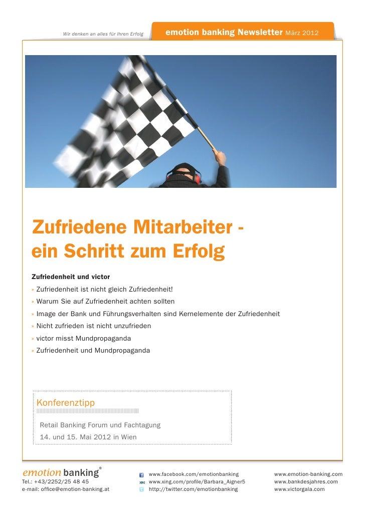 Wir denken an alles für Ihren Erfolg                   emotion banking Newsletter März 2012   Zufriedene Mitarbeiter -   e...