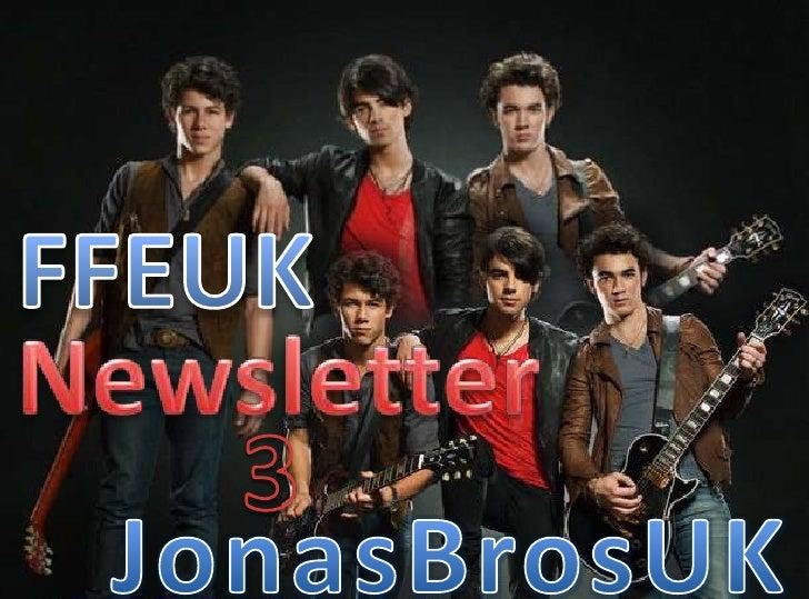 FFEUK<br />Newsletter<br />3<br />JonasBrosUK<br />