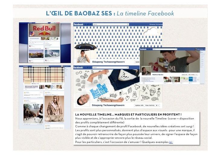 L'ŒIL DE BAOBAZ SES : La timeline Facebook         LA NOUVELLE TIMELINE… MARQUES ET PARTICULIERS EN PROFITENT !         No...