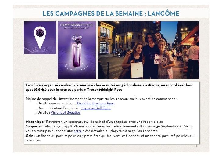 LES CAMPAGNES DE LA SEMAINE : LANCÔMELancôme a organisé vendredi dernier une chasse au trésor géolocalisée via iPhone, en ...