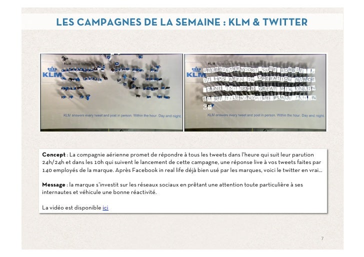 LES CAMPAGNES DE LA SEMAINE : KLM & TWITTERConcept : La compagnie aérienne promet de répondre à tous les tweets dans l'heu...