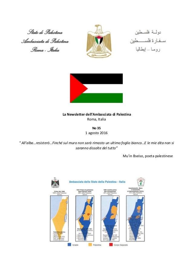 """La Newsletter dell'Ambasciata di Palestina Roma, Italia No 35 1 agosto 2016 """" All'alba…resisterò…Finché sul muro non sarà ..."""