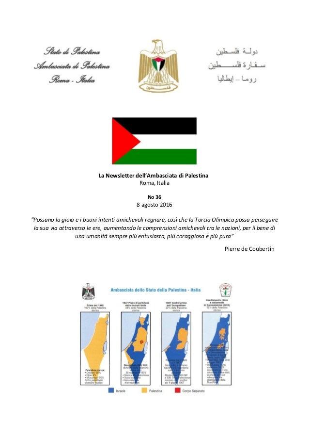 """La Newsletter dell'Ambasciata di Palestina Roma, Italia No 36 8 agosto 2016 """"Possano la gioia e i buoni intenti amichevoli..."""