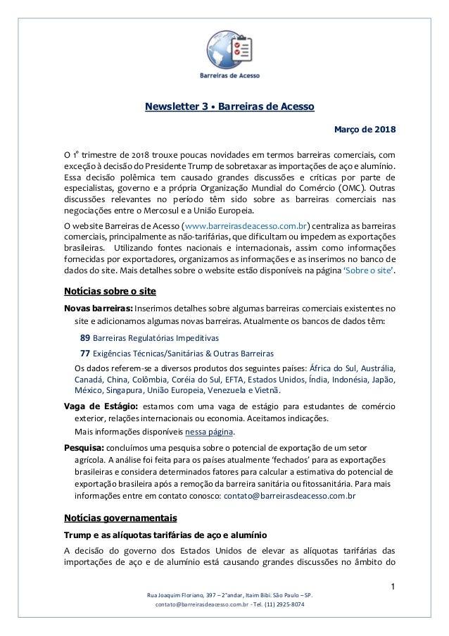 1 Rua Joaquim Floriano, 397 – 2°andar, Itaim Bibi. São Paulo – SP. contato@barreirasdeacesso.com.br - Tel. (11) 2925-8074 ...