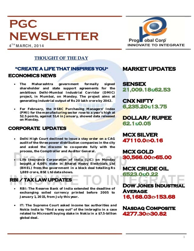 """PGC NEWSLETTER 4TH MARCH, 2014  THOUGHT OF THE DAY """"CREATE A LIFE THAT INSPIRES YOU""""  MARKET UPDATES  ECONOMICS NEWS •  • ..."""