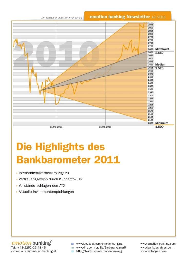 Wir denken an alles für Ihren Erfolg    emotion banking Newsletter Juli 2011   Die Highlights des   Bankbarometer 2011   »...