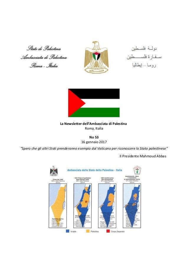 """La Newsletter dell'Ambasciata di Palestina Roma, Italia No 53 16 gennaio 2017 """"Spero che gli altri Stati prenderanno esemp..."""