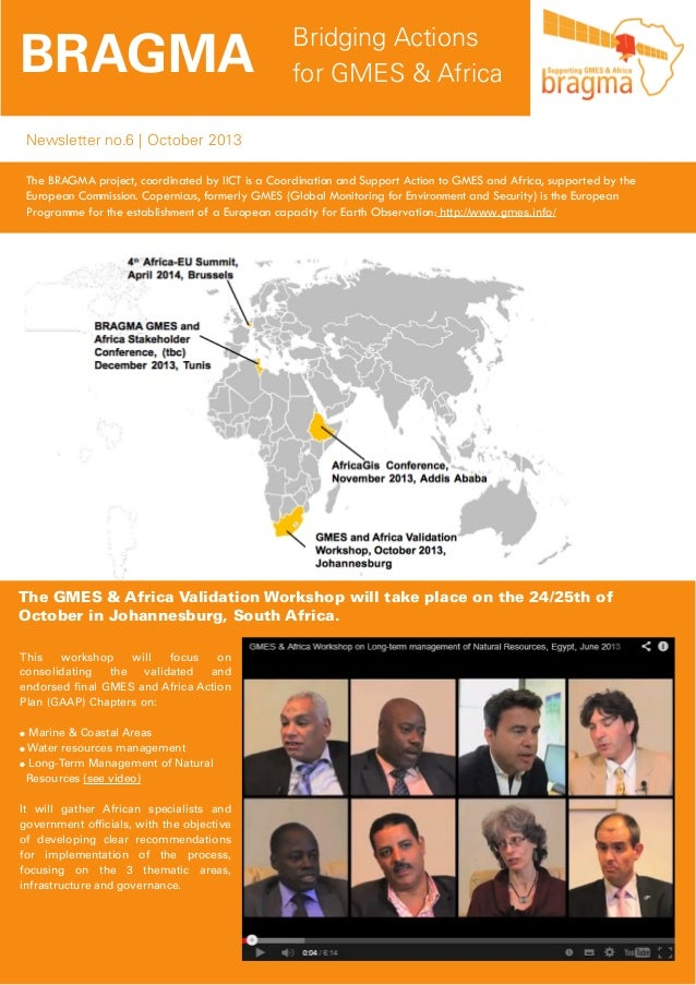 BRAGMA  Bridging Actions for GMES & Africa  Newsletter no.6 | October 2013 The BRAGMA project, coordinated by IICT is a Co...