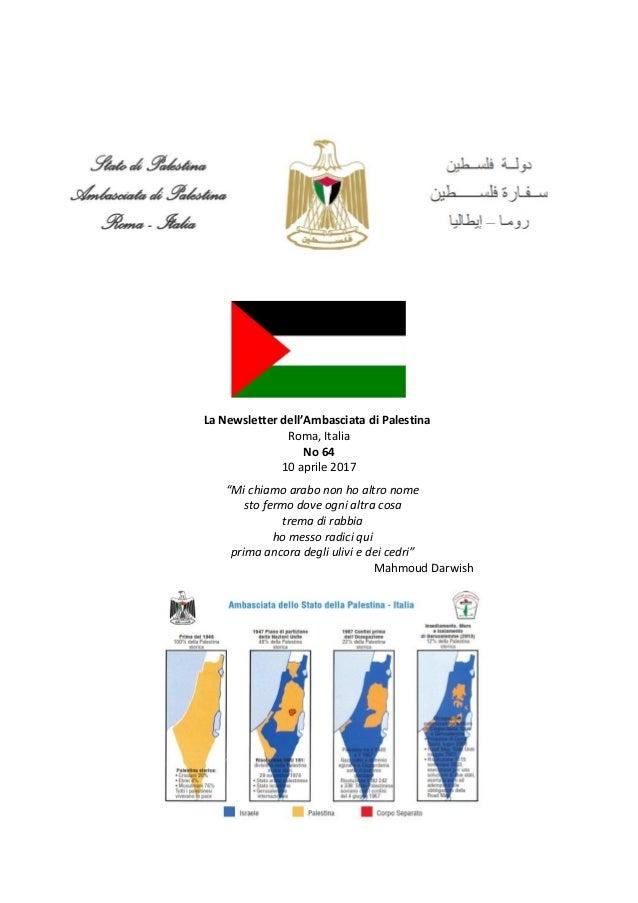 """La Newsletter dell'Ambasciata di Palestina Roma, Italia No 64 10 aprile 2017 """"Mi chiamo arabo non ho altro nome sto fermo ..."""